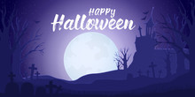 Horizontal Halloween Banner. Vector Landscape With Dark Silhouette Of House, Tree, Graveyard, Moons And Bats On Blue Background And Text Happy Halloween