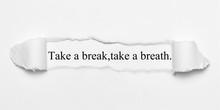 Take A Break,take A Breath.