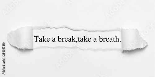 Obraz na plátně  Take a break,take a breath.