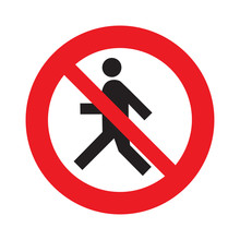 Prohibition No Pedestrian Sign...