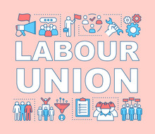 Labour Union Word Concepts Banner. Trade Union. Employee Right Protection. Workers Association. Presentation, Website. Isolated Lettering Typography Idea With Linear Icons. Vector Outline Illustration
