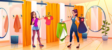 People In Store Fitting Room Try On Clothes, Saleswoman Bring Garment To Girl Stand In Dressing Cabin Of Apparel Shopping Mall. Cartoon Vector Illustration, Fashion Department Interior