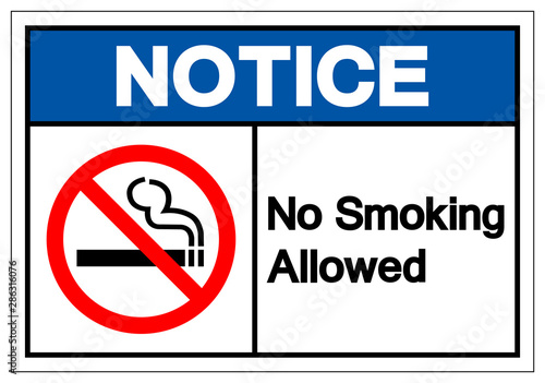 Notice No Smoking Allowed Symbol Sign ,Vector Illustration, Isolate On White Background Label Wallpaper Mural