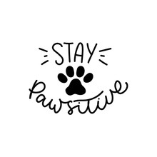 Stay Pawsitive Cute Poster Wit...