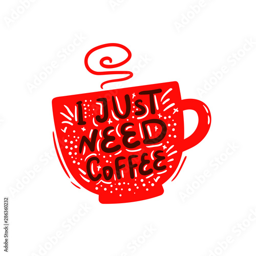 I just need coffee Wallpaper Mural