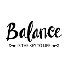 Balance Is The Key Of Life. In...