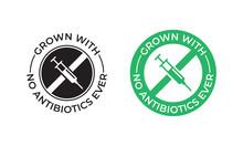 Grown With No Antibiotics Food...