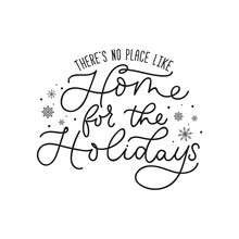 Theres No Place Like Home For Holidays Poster Vector Illustration. Beautiful Black Greeting Template With Snowflakes Flat Style Design. Xmas Eve Concept. Isolated On White Background