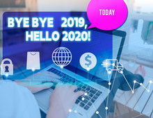 Handwriting Text Bye Bye 2019 Hello 2020. Conceptual Photo Saying Goodbye To Last Year And Welcoming Another Good One Woman Icons Computer Speech Bubble Office Supplies Technological Device