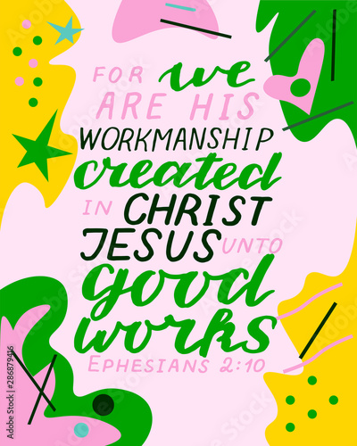 Photo Hand lettering with bible verse we are his workmanship, created in Christ Jesus unto goods works on abstract background