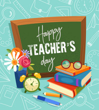 Happy Teachers Day Greeting Card Or Poster With Colorful Piled Books In Front Of A Vintage Student Slate With Text, Flowers And An Alarm Clock, Vector Illustration