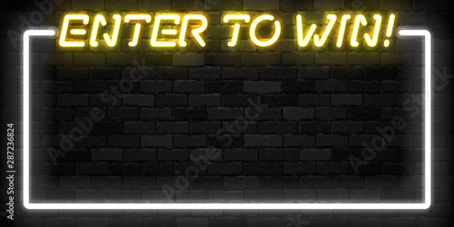 Fotomural Vector realistic isolated neon sign of Enter to Win frame logo for template decoration and covering on the wall background