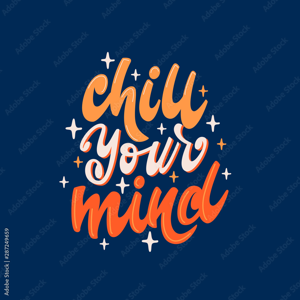 Fototapety, obrazy: Chill your mind - lettering poster design. Vector illustration.