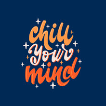 Chill Your Mind - Lettering Po...