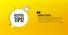 Helpful Tips Symbol. Yellow Banner With Chat Bubble. Education Faq Sign. Help Assistance. Coupon Design. Flyer Background. Hot Offer Banner Template. Bubble With Helpful Tips Text. Vector