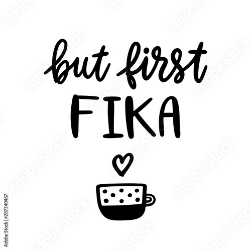 Fotografering Scandinavian phrase: But first Fika! Fika - Swedish tradition, coffee break with a bun or sweets
