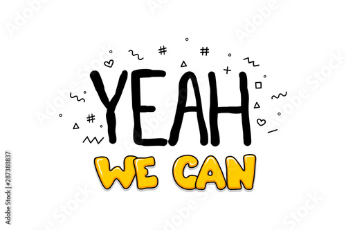 Yeah we can do It motivation text lettering