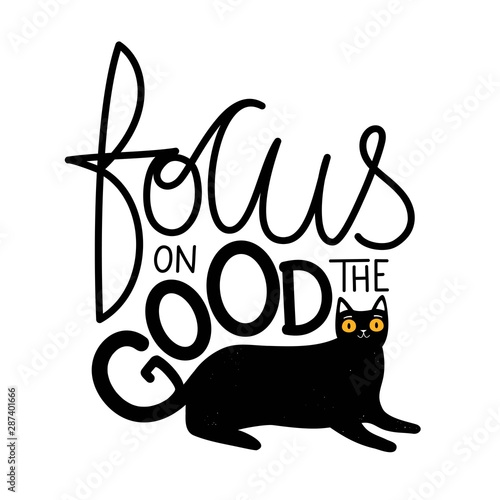 Vector illustration with big yellow eyes black cat and lettering quote Focus on the Good Canvas Print
