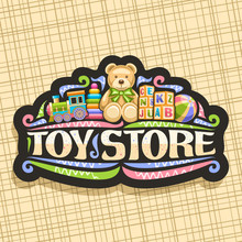 Vector Logo For Toy Store, Black Decorative Sign Board With Illustration Of Steam Train, Inflatable Ball, Plush Teddybear, Plastic Pyramid, Wooden Kids Cubes, Original Lettering For Words Toy Store.