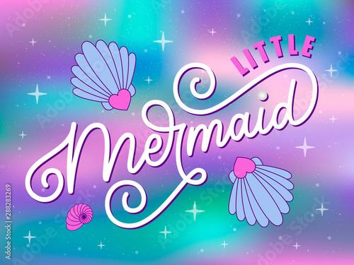 Vector illustration of Little Mermaid quote. Little mermaid ...