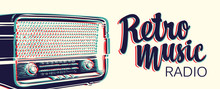 Vector Banner For Radio Station With An Old Radio Receiver And Inscription Retro Music Radio. Radio Broadcasting Concept. Suitable For Banner, Ad, Poster, Flyer, Logo