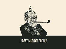 Design Happy Birthday To You With Old Wrinkled Man Celebrates His Anniversary. Retro Linocut Engraving Style. Vector Illustration.