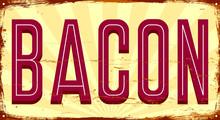 Bacon. Vintage Metal Sign. Gru...