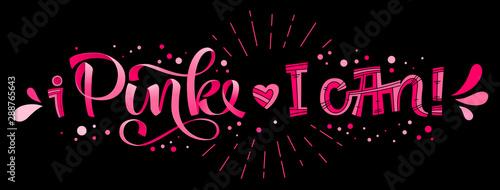 Fotobehang Positive Typography I Pink. I can - qoute. Lettering for concept design. Breast cancer awareness month symbol.