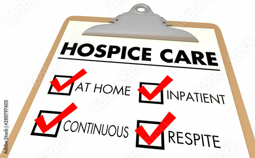 Valokuva  Hospice Levels Stages At Home Continuous Inpatient Respite Care Checklist 3d Ill
