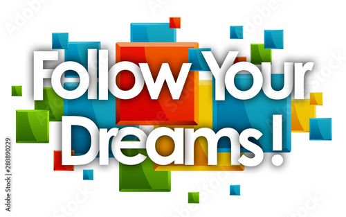 follow your dreams word in colored rectangles background Wallpaper Mural