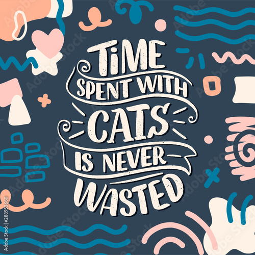 Funny lettering quote about cats for print in hand drawn style Obraz na płótnie