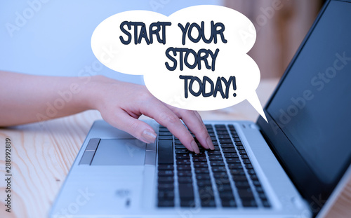 Foto auf AluDibond Positive Typography Writing note showing Start Your Story Today. Business concept for work hard on yourself and begin from this moment woman with laptop smartphone and office supplies technology