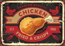 Fried And Crispy Chicken Meat Retro Sign Post With Creative Emblem. Chicken Drumstick On Old Metal Texture. Vintage Food Vector Illustration.