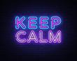 Keep Calm Neon Text Vector. Keep Calm neon sign, design template, modern trend design, night signboard, night bright advertising, light banner, light art. Vector illustration