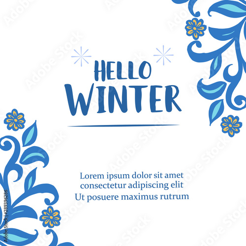 Template for poster hello winter, with ornate of blue leaf flower frame. Vector © StockFloral