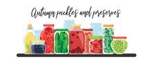 Colorful Illustration Of Homemade Kitchen Conservation Fruits And Vegetables. Autumn Pickles And Preserves