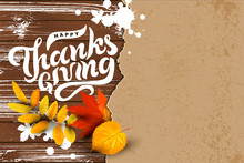 Happy Thanksgiving Hand Drawn Lettering On Dark Wood Background With  Falling Leaves, Paper Sheet. Place For Text. Great For Party Invitation, Sale, Web, Fall Festival, Poster. Vector Illustration.