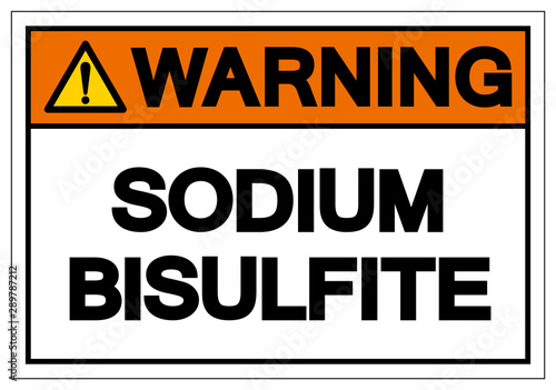 Photo Warning Sodium Bisulfite Symbol Sign, Vector Illustration, Isolate On White Background Label