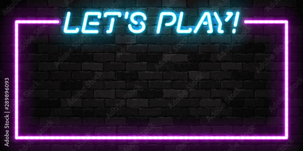 Fototapeta Vector realistic isolated neon sign of Let's Play frame logo for template decoration and covering on the wall background.