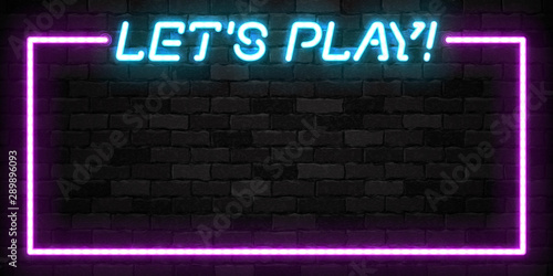 Vector realistic isolated neon sign of Let's Play frame logo for template decoration and covering on the wall background. - 289896093