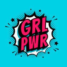 GRL PWR Sign. Comic Speech Bub...