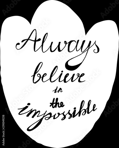 Poster Always Believe in Impossible Hand Drawn Canvas Print