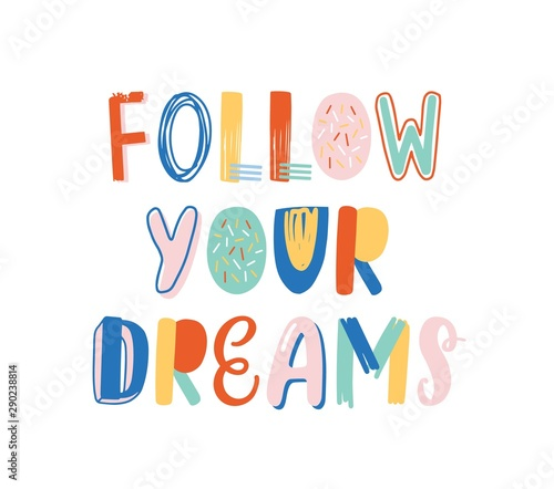 Photo Follow your dreams hand drawn vector lettering