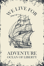 Retro Banner With A Sailing Ship And The Inscription We Live For Adventure. Vector Hand-drawn Illustration On The Theme Of Travel, Adventure And Discovery On Old Paper Background