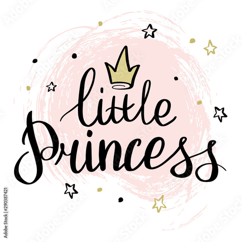Lettering is my little princess, template for greeting card, invitation, for a little girl or Valentine's Day. Print for clothes, t-shirts and your any design.