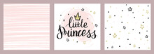 Set Of Cute Cards With Backgrounds And Lettering Little Princess. Baby Cards Or Baby Girls Invitations For A Children's Album.
