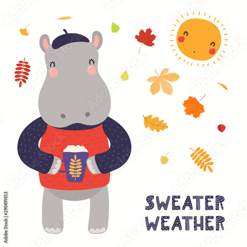Printed kitchen splashbacks Illustrations Hand drawn vector illustration of a cute hippo in beret, with hot drink, leaves, quote Sweater weather. Isolated objects on white background. Scandinavian style flat design. Concept for children print