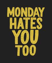 Monday Hates You Too Vector Ha...
