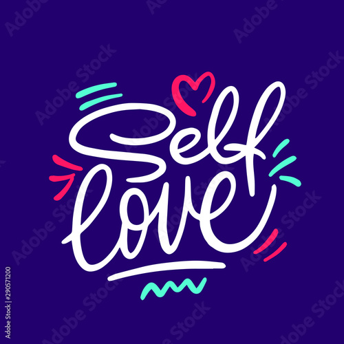 Self love hand drawn vector lettering. Handdrawn quote, slogan. Holiday poster, banner, greeting card design element.