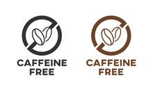 Caffeine Free Icon Sign. Isola...